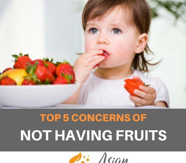 5 CONCERNS OF NOT HAVING FRUITS