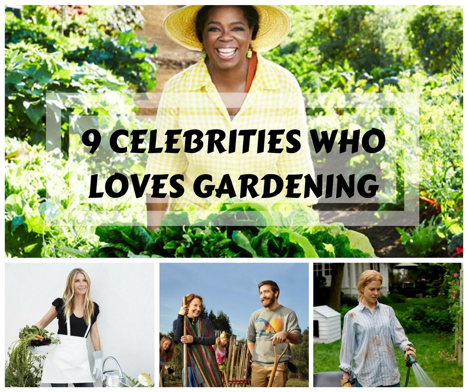 9 CELEBRITIES WHO LOVE GARDENING